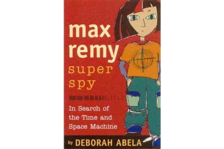 Max Remy Superspy 1 - In Search Of The Time And Space Machine