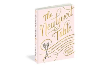 The Newlywed Table - A Cookbook to Start Your Life Together