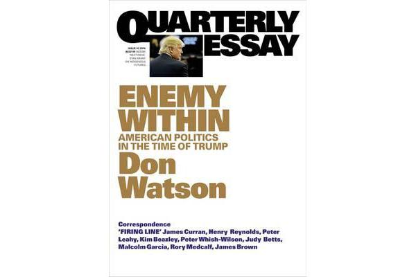 Enemy Within - American Politics in the Time of Trump: Quarterly Essay 63