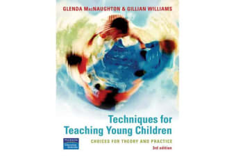 Techniques for Teaching Young Children - choices for theory & practice
