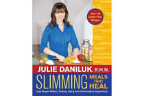 Slimming Meals That Heal - Lose Weight Without Dieting, Using Anti-inflammatory Superfoods