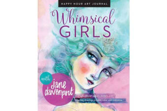Whimsical Girls - Fun Inspiration and Instant Creative Gratification