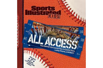 Sports Illustrated Kids All Access - Your Behind-The-Scenes Pass to Sports Stars, Locker Rooms, and More!