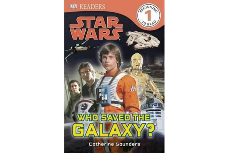 DK Readers L1 - Star Wars: Who Saved the Galaxy?