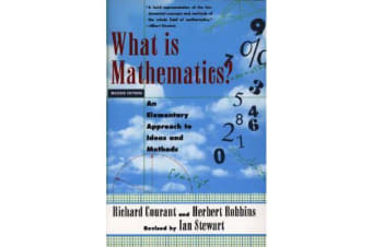 What Is Mathematics? - An Elementary Approach to Ideas and Methods