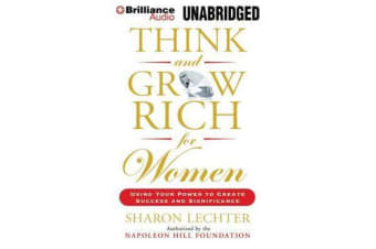 Think and Grow Rich for Women - Using Your Power to Create Success and Significance