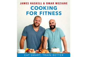 Cooking For Fitness - Eat Smarter and Train Better
