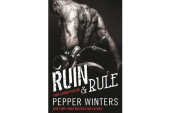 Ruin & Rule - Pure Corruption MC Series Book 1