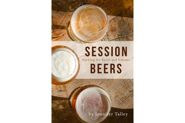 Image of Session Beers - Brewing for Flavor and Balance