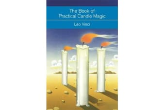 The Book of Practical Candle Magic - Includes complete instructions on candle-making, anointing, incense and colour symbolism, as well as a selection of candle rituals