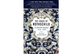 The House of Rothschild - The World's Banker 1849-1998