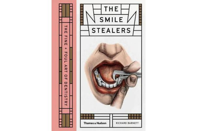 The Smile Stealers - The Fine and Foul Art of Dentistry