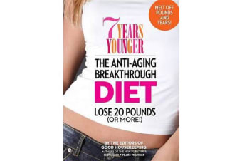 7 Years Younger - The Anti-Aging Breakthrough Diet