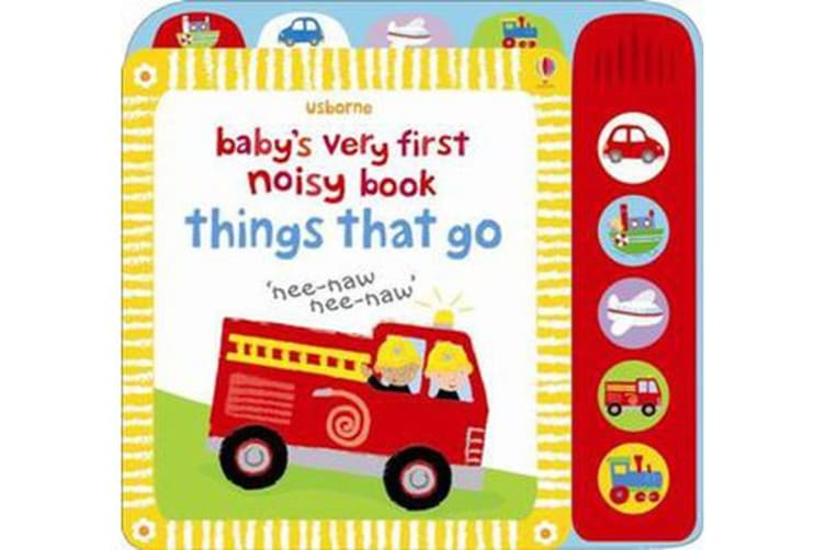 Baby's Very First Noisy Book Things that Go