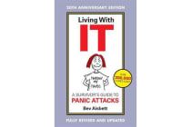 Living With It - A Survivor's Guide To Panic Attacks Revised Edition