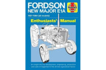 Fordson New Major E1A Enthusiasts' Manual - 1951 - 1964 All Models