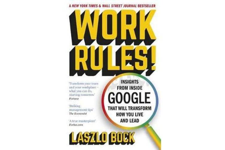 Work Rules! - Insights from Inside Google That Will Transform How You Live and Lead
