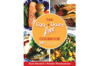 The Egg- and Dairy-Free Cookbook - 50 Delicious Recipes for the Whole Family