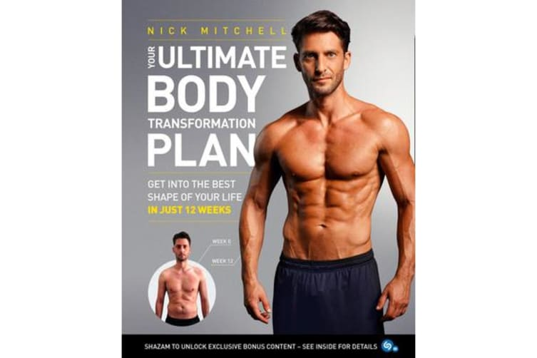 Your Ultimate Body Transformation Plan - Get into the Best Shape of Your Life - in Just 12 Weeks