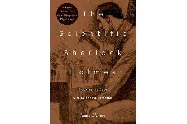 The Scientific Sherlock Holmes - Cracking the Case with Science and Forensics