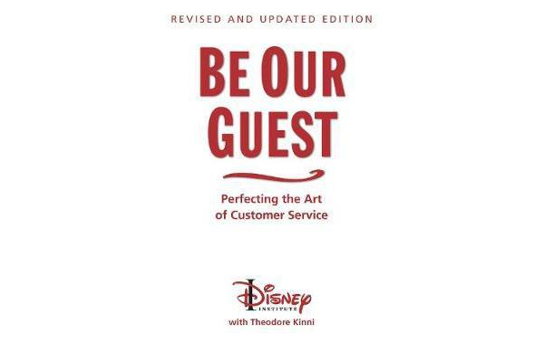 Be Our Guest (10th Anniversary Updated Edition) - Perfecting the Art of Customer Service
