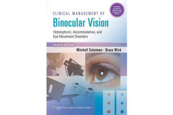Clinical Management of Binocular Vision - Heterophoric, Accommodative, and Eye Movement Disorders