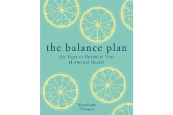 The Balance Plan - Six Steps to Optimize Your Hormonal Health