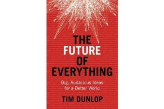 The Future of Everything - Big, Audacious Ideas for a Better World
