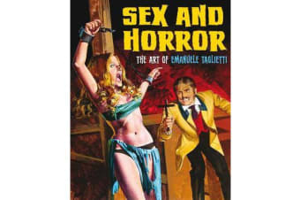 Sex And Horror - The Art Of Emanuele Taglietti