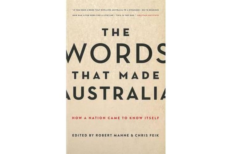 The Words that Made Australia - How a Nation Came to Know Itself