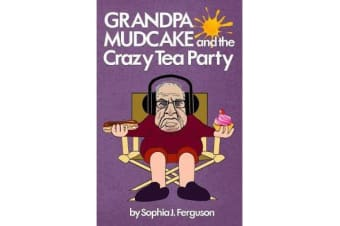 Grandpa Mudcake and the Crazy Tea Party - Funny Picture Books for 3-7 Year Olds