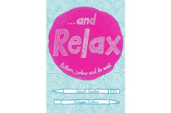 ...and Relax - Pattern, Colour, Live Well