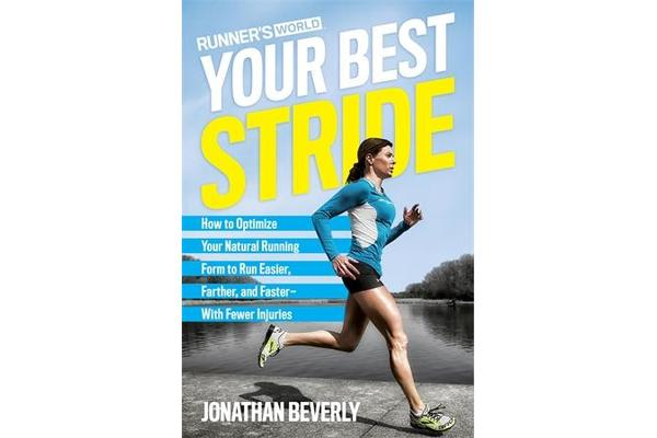 Runner's World Your Best Stride - How to Optimize Your Natural Running Form to Run Easier, Farther, and Faster - With Fewer Injuries