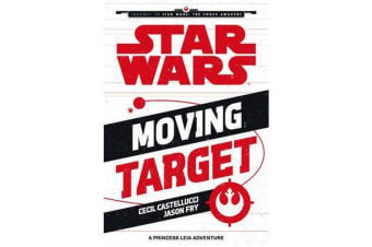 Star Wars The Force Awakens: Moving Target - A Princess Leia Adventure