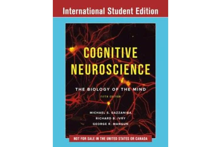Cognitive Neuroscience - The Biology of the Mind