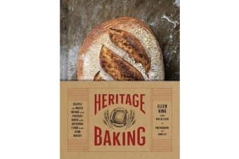 Heritage Baking - Recipes for Rustic Breads and Pastries Baked with Artisanal Flour from Hewn Bakery