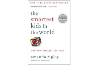 The Smartest Kids in the World - And How They Got That Way