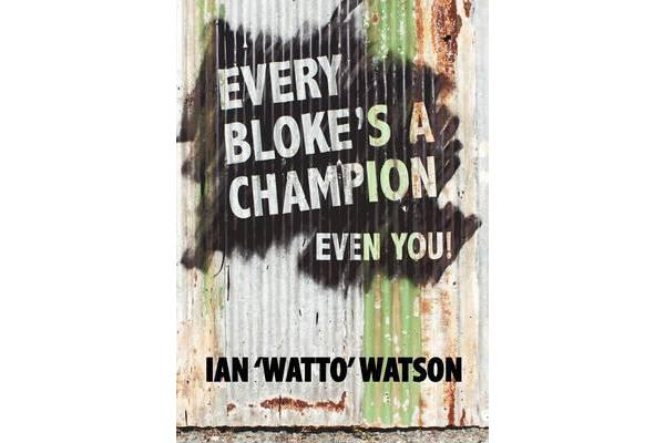 Every Bloke's a Champion... Even You!