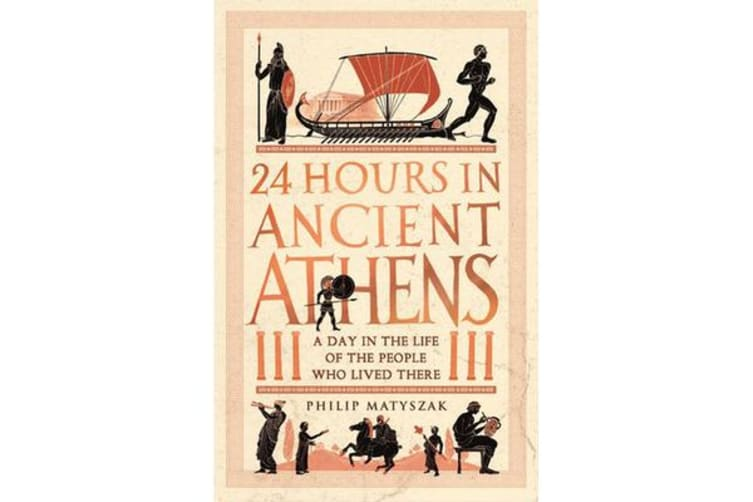 24 Hours in Ancient Athens - A Day in the Life of the People Who Lived There