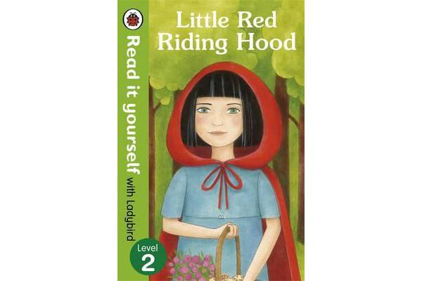 Little Red Riding Hood - Read it yourself with Ladybird - Level 2