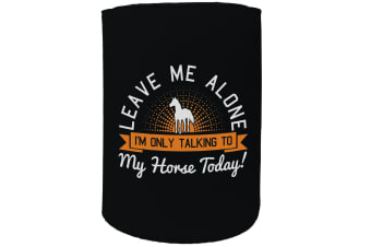 123t Stubby Holder - leave me alone horse - Funny Novelty