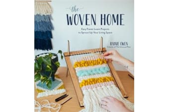 The Woven Home - Easy Frame Loom Projects to Spruce Up Your Living Space