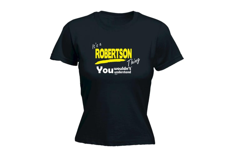 Its a Surname Thing Funny Tee - Robertson V1 Surname Thing - (XX-Large Black Womens T Shirt)