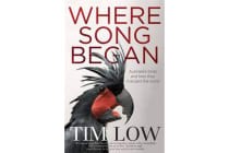 Where Song Began - Australia's Birds And How They Changed TheWorld