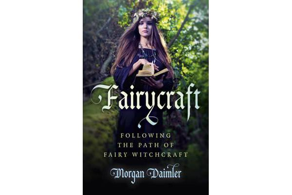 Fairycraft - Following the Path of Fairy Witchcraft