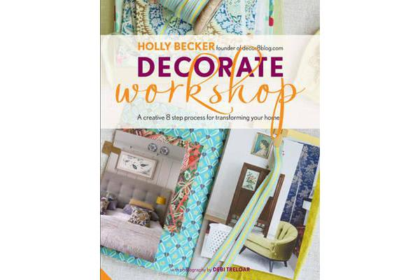 Image of Decorate Workshop - A Creative 8 Step Process for Transforming Your Home