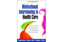 Motivational Interviewing in Health Care - Helping Patients Change Behavior