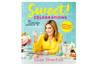 Sweet! Celebrations: A My Cupcake Addiction Cookbook Recipe Book Dessert/Sweets