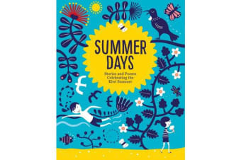 Summer Days - Stories and Poems Celebrating the Kiwi Summer