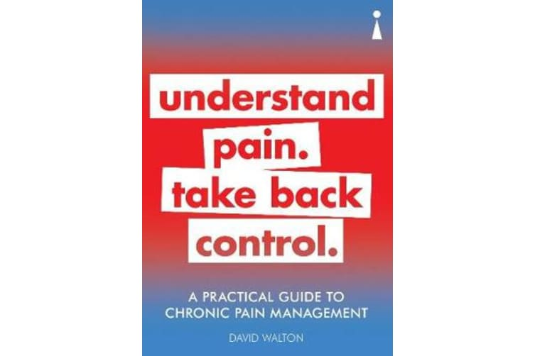 A Practical Guide to Chronic Pain Management - Understand pain. Take back control
